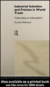 Ebook in inglese Industrial Subsidies and Friction in World Trade Behboodi, Rambod