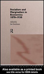 Foto Cover di Socialism & Marginalism in Economics 1870 - 1930, Ebook inglese di Ian Steedman, edito da