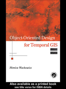 Foto Cover di Object-Oriented Design for Temporal GIS, Ebook inglese di Monica Wachowicz, edito da