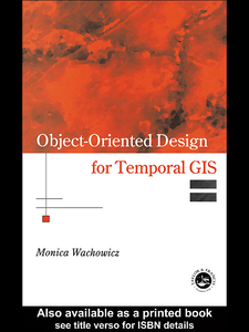 Ebook in inglese Object-Oriented Design for Temporal GIS Wachowicz, Monica