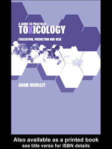 Ebook in inglese A Guide to Practical Toxicology Woolley, Adam