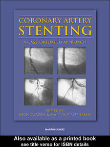 Foto Cover di Coronary Artery Stenting, Ebook inglese di Nick Curzen,Martin T Rothman, edito da