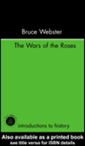 Ebook in inglese The Wars Of The Roses Webster, Bruce
