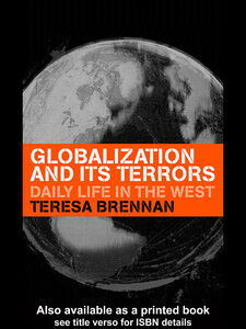 Ebook in inglese Globalization and its Terrors Brennan, Teresa