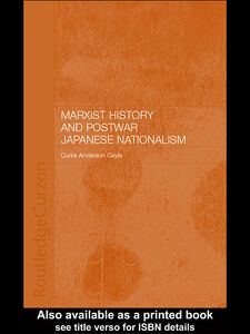 Ebook in inglese Marxist History and Postwar Japanese Nationalism Gayle, Curtis Anderson