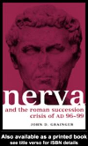 Ebook in inglese Nerva and the Roman Succession Crisis of AD 96-99 Grainger, John D.