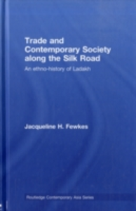 Ebook in inglese Trade and Contemporary Society along the Silk Road Fewkes, Jacqueline H.