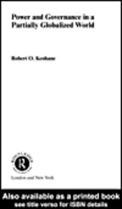 Ebook in inglese Power and Governance in a Partially Globalized World Keohane, Robert