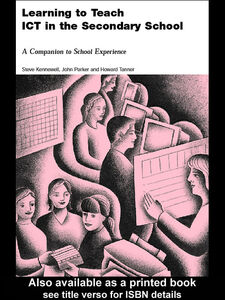 Ebook in inglese Learning to Teach ICT in the Secondary School Kennewell, Steve , Parkinson, John , Tanner, Howard