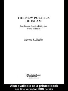 Ebook in inglese The New Politics of Islam Sheikh, Naveed S.