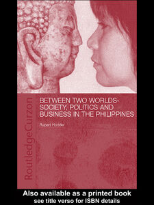 Foto Cover di Between Two Worlds - Society, Politics, and Business in the Philippines, Ebook inglese di Rupert Hodder, edito da