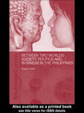 Between Two Worlds - Society, Politics, and Business in the Philippines