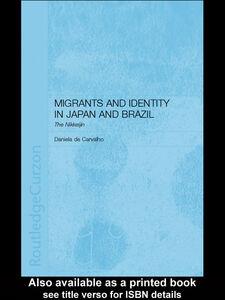 Foto Cover di Migrants and Identity in Japan and Brazil, Ebook inglese di Daniela de Carvalho, edito da