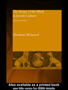 Ebook in inglese The Image of the Black in Jewish Culture Melamed, Abraham