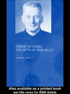 Ebook in inglese Friend of China - The Myth of Rewi Alley Brady, Anne-Marie