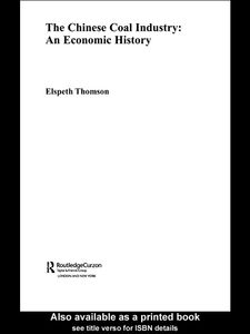 Ebook in inglese The Chinese Coal Industry: An Economic History Thomson, Elspeth