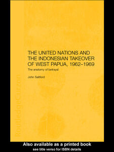 Ebook in inglese The United Nations and the Indonesian Takeover of West Papua, 1962-1969 Saltford, John