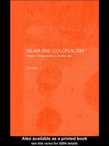 Foto Cover di Islam and Colonialism, Ebook inglese di Will Myer, edito da