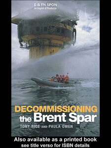Foto Cover di Decommissioning the Brent Spar, Ebook inglese di Paula Owen,Tony Rice, edito da