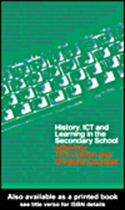 Foto Cover di History, ICT and Learning in the Secondary School, Ebook inglese di Christine Counsell,Terry Haydn, edito da