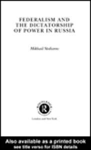 Foto Cover di Federalism and the Dictatorship of Power in Russia, Ebook inglese di Mikhail Stoliarov, edito da