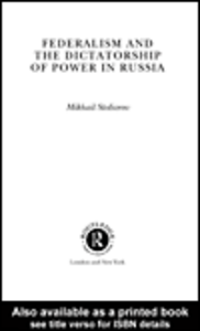Ebook in inglese Federalism and the Dictatorship of Power in Russia Stoliarov, Mikhail