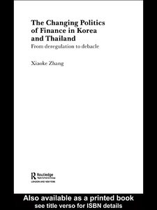 Ebook in inglese The Changing Politics of Finance in Korea and Thailand Zhang, Xiaoke
