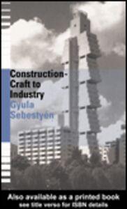 Foto Cover di Construction - Craft to Industry, Ebook inglese di Gyula Sebestyen, edito da