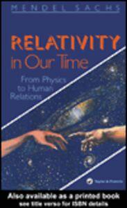Foto Cover di Relativity In Our Time, Ebook inglese di Mendel Sachs, edito da