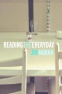 Ebook in inglese Reading the Everyday Moran, Joe