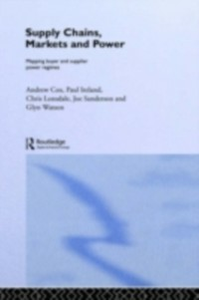 Ebook in inglese Supply Chains, Markets and Power Cox, Andrew , Ireland, Paul , Lonsdale, Chris , Sanderson, Joe