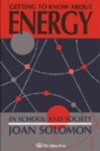 Ebook in inglese Getting To Know About Energy In School And Society Oxford., Joan Solomon University of