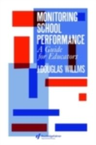 Ebook in inglese Monitoring School Performance J. Douglas Willms Associate Professor, University of British Columbia and Member, Centre for Educational Sociology, Can