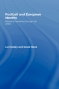 Foto Cover di Football and European Identity, Ebook inglese di Liz Crolley,David Hand, edito da Taylor and Francis