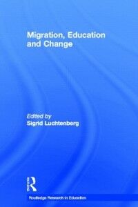 Ebook in inglese Migration, Education and Change -, -
