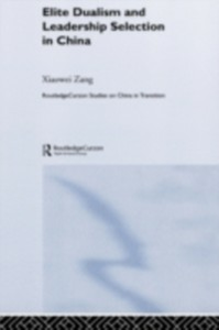 Ebook in inglese Elite Dualism and Leadership Selection in China Zang, Xiaowei