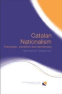 Ebook in inglese Catalan Nationalism Guibernau, Montserrat