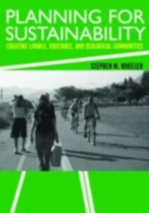 Foto Cover di Planning for Sustainability, Ebook inglese di Stephen M. Wheeler, edito da Taylor and Francis