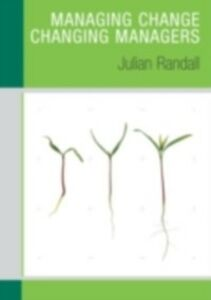 Ebook in inglese Managing Change / Changing Managers Randall, Julian