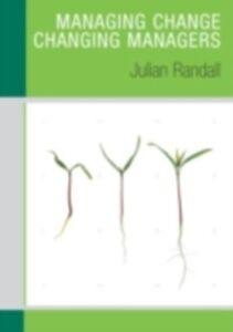 Foto Cover di Managing Change / Changing Managers, Ebook inglese di Julian Randall, edito da Taylor and Francis