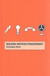Foto Cover di Building Services Procurement, Ebook inglese di Christopher Marsh, edito da Taylor and Francis