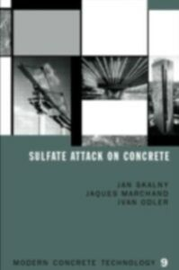 Ebook in inglese Sulfate Attack on Concrete Marchand, J. , Odler, Ivan , Skalny, Jan P.