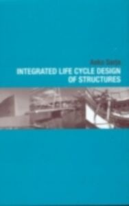 Ebook in inglese Integrated Life Cycle Design of Structures Sarja, Asko