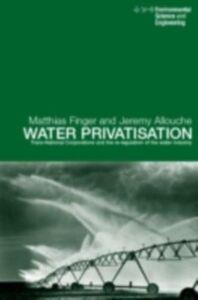 Ebook in inglese Water Privatisation Allouche, Jeremy , Finger, Matthias