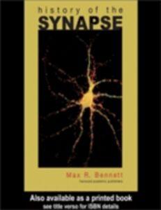 Foto Cover di History of the Synapse, Ebook inglese di Max R. Bennett, edito da Taylor and Francis