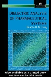 Foto Cover di Dielectric Analysis of Pharmaceutical Systems, Ebook inglese di Duncan Craig, edito da CRC Press