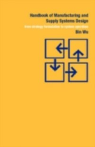 Ebook in inglese Handbook of Manufacturing and Supply Systems Design Wu, Bin