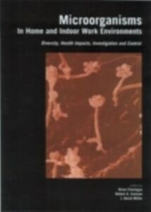 Ebook in inglese Microorganisms in Home and Indoor Work Environments -, -