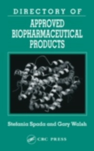 Ebook in inglese Directory of Approved Biopharmaceutical Products Spada, Stefania , Walsh, Gary