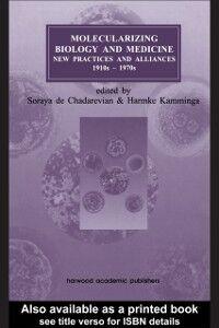 Foto Cover di Molecularizing Biology and Medicine, Ebook inglese di Soraya de Chadarevian,Harmke Kamminga, edito da Taylor and Francis